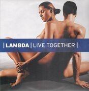 12'' - Lambda - Live Together