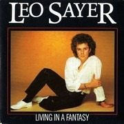 7inch Vinyl Single - Leo Sayer - Living In A Fantasy