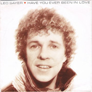 7inch Vinyl Single - Leo Sayer - Have You Ever Been In Love