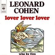 7'' - Leonard Cohen - Lover Lover Lover / Who By Fire