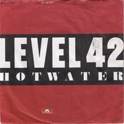 7'' - Level 42 - Hot Water