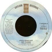 7inch Vinyl Single - Linda Ronstadt - Get Closer