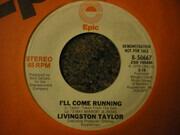 7inch Vinyl Single - Livingston Taylor - I'll Come Running