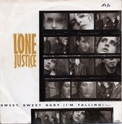 7'' - Lone Justice - Sweet, Sweet Baby (I'm Falling) (Remix)