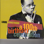 Double CD - Louis Armstrong - A 100th Birthday Celebration - Still sealed
