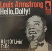7'' - Louis Armstrong - Hello, Dolly! / A Lot Of Livin' To Do