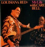 LP - Louisiana Red & Carey Bell - My Life With Carey Bell
