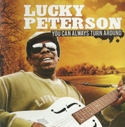 CD - Lucky Peterson - You Can Always Turn Around