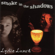 CD - Lydia Lunch - Smoke In The Shadows