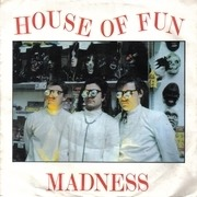 7'' - Madness - House Of Fun