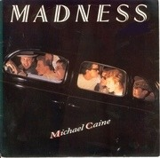 7'' - Madness - Michael Caine