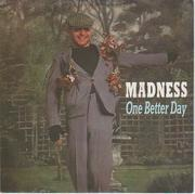 7'' - Madness - One Better Day