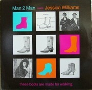 12'' - Man 2 Man Meets Jessica Williams - These Boots Are Made For Walking