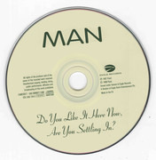 CD - Man - Do You Like It Here Now, Are You Settling In?