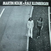 LP - Martin Kolbe + Ralf Illenberger - Colouring The Leaves