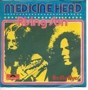 7'' - Medicine Head - Rising Sun