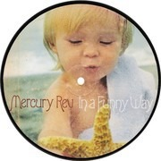 7inch Vinyl Single - Mercury Rev - In A Funny Way - Picture Disc, limited