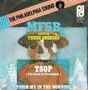 7inch Vinyl Single - MFSB featuring The Three Degrees - TSOP (The sound of philadelphia) / Touch me in the morning