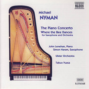 CD - Michael Nyman , John Lenehan , Simon Haram , Ulster Orchestra , Takuo Yuasa - The Piano Concerto - Where The Bee Dances (For Saxophone And Orchestra)