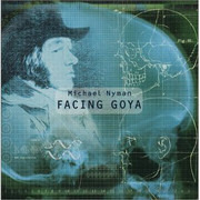 Double CD - Michael Nyman - Facing Goya: An Opera In Four Acts