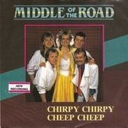 7inch Vinyl Single - Middle Of The Road - Chirpy Chirpy Cheep Cheep - RE