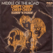 7'' - Middle Of The Road - Chirpy Chirpy Cheep Cheep