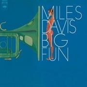 Double LP - Miles Davis - Big Fun - 180 GRAM AUDIOPHILE VINYL / GATEFOLD SLEEVE