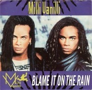 7inch Vinyl Single - Milli Vanilli - Blame It On The Rain