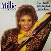 7'' - Millie Jackson - Hot! Wild! Unrestricted! Crazy Love
