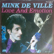 7inch Vinyl Single - Mink DeVille - Love And Emotion