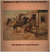 LP - Mission Mountain Wood Band - In Without Knocking - SIGNED!