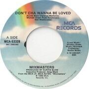 7inch Vinyl Single - Mixmasters - Don't Cha Wanna Be Loved