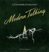 LP - Modern Talking - In The Middle Of Nowhere - The 4th Album - Light Blue Labels