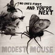 LP - MODEST MOUSE - NO ONE'S FIRST AND.. - .. YOU'RE NEXT EP/B-SIDES FROM WE WERE DEAD & GOO