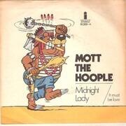 7inch Vinyl Single - Mott The Hoople - Midnight Lady / It Must Be Love