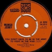 7'' - Mungo Jerry - You Don't Have To Be In The Army To Fight In The War