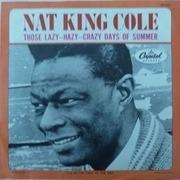 7'' - Nat King Cole - Those Lazy-Hazy-Crazy Days Of Summer