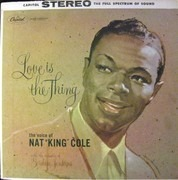LP - Nat 'King' Cole, Nat King Cole - Love Is The Thing