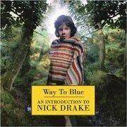 CD - Nick Drake - Way To Blue - An Introduction To Nick Drake