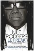 Book - Nile Rodgers - Le Freak: An Upside Down Story of Family, Disco and Destiny - Nile Rodgers