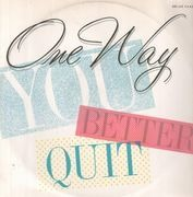 12inch Vinyl Single - One Way - You Better Quit