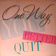 12'' - One Way - You Better Quit