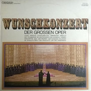 LP - Orchester Der Staatsoper Hamburg , Chor Der Hamburgischen Staatsoper , The London Philharmonic Orch - Wunschkonzert Der Grossen Oper