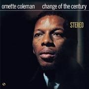 LP - Ornette Coleman - Change Of The Century - 1 BONUS TRACK/ 180GR./500 WORLDWIDE