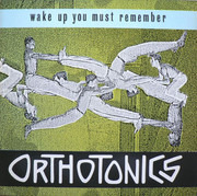 LP - Orthotonics - Wake Up You Must Remember