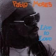 LP - Pablo Moses - Live To Love - Still sealed