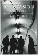 Book - Paul Morley - JOY DIVISION: PIECE BY PIECE: Writing About Joy Division 1977–2007
