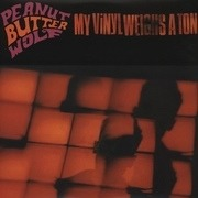 Double LP - Peanut Butter Wolf - My Vinyl Weighs A Ton
