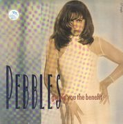 12inch Vinyl Single - Pebbles - Giving You The Benefit