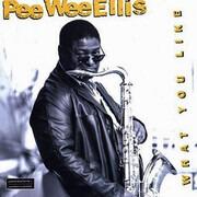 CD - Pee Wee Ellis & The NDR Big Band - What You Like